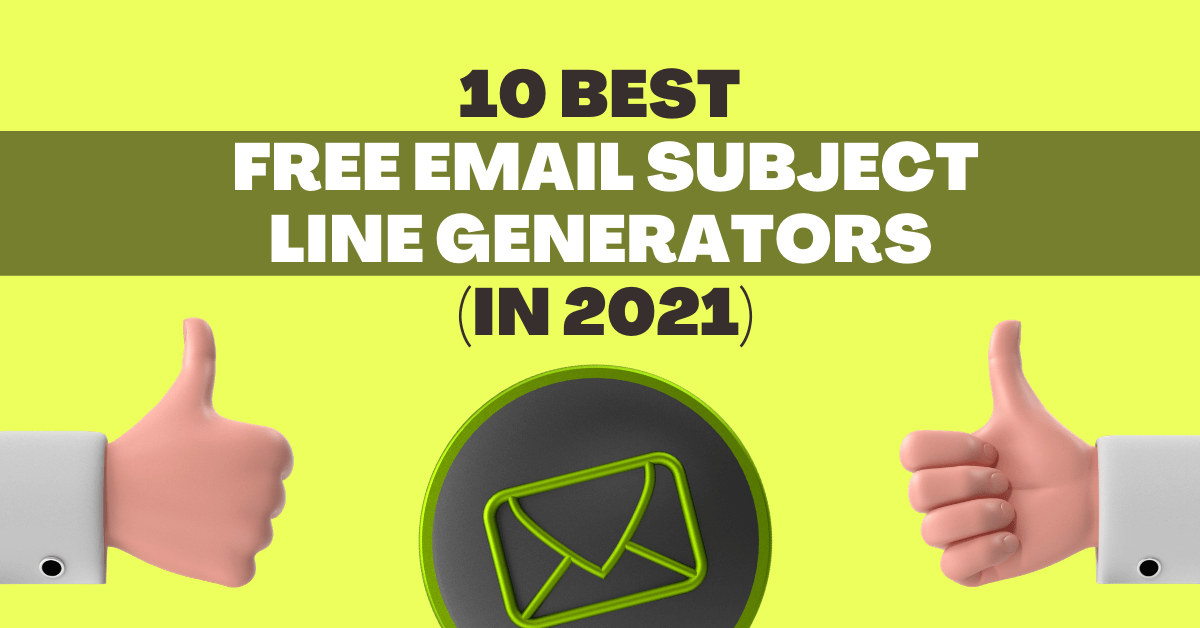 10 Best Free Email Subject Line Generators (in 2021)