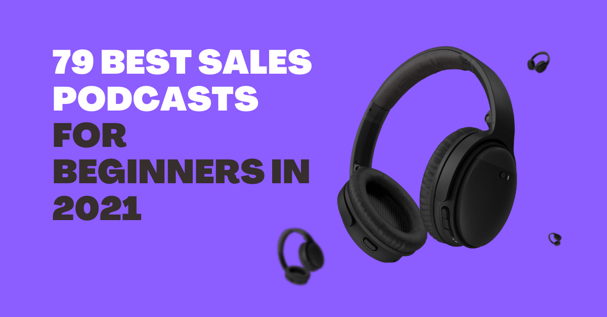 79 Best Sales Podcasts for Beginners in 2021