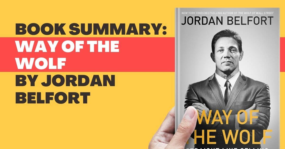 Way of the Wolf by Jordan Belfort (Book Summary)