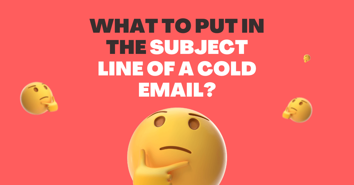 What to put in the subject line of a cold email? (101 Examples)