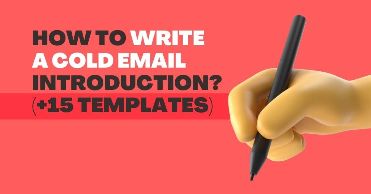 15 Templates to Write an Impressive Cold Email Introduction