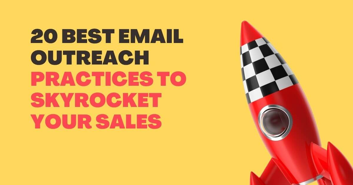 20 Best Email Outreach Practices To Propel Your Sales