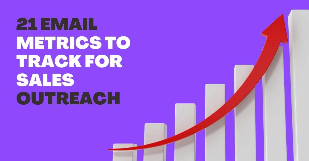 21 Email Metrics to Track for Better Sales Outreach