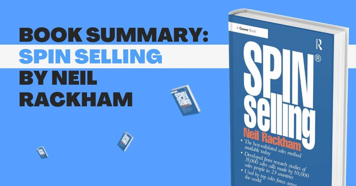 SPIN Selling by Daniel Rackham (Book Summary)