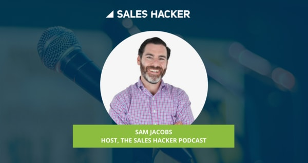 the sales hacker podcast with snapshot of the host sam jacobs