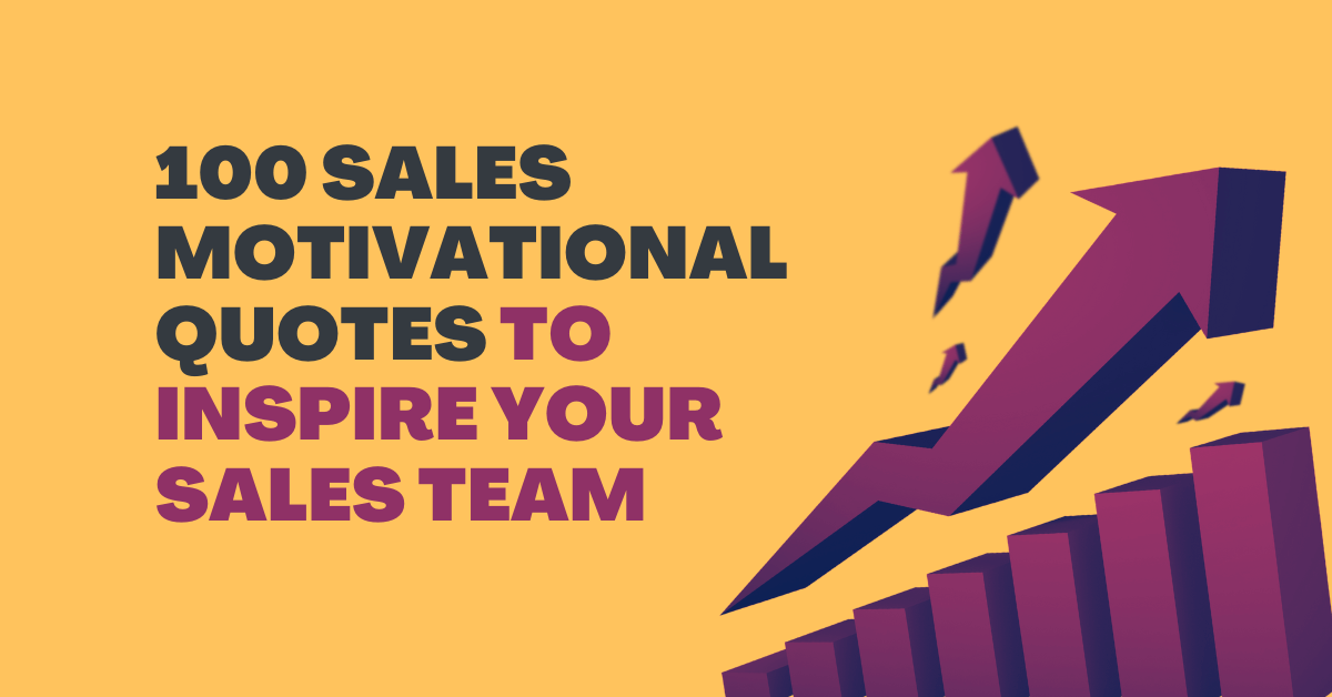 100 Sales Motivational Quotes to Inspire Your Sales Team
