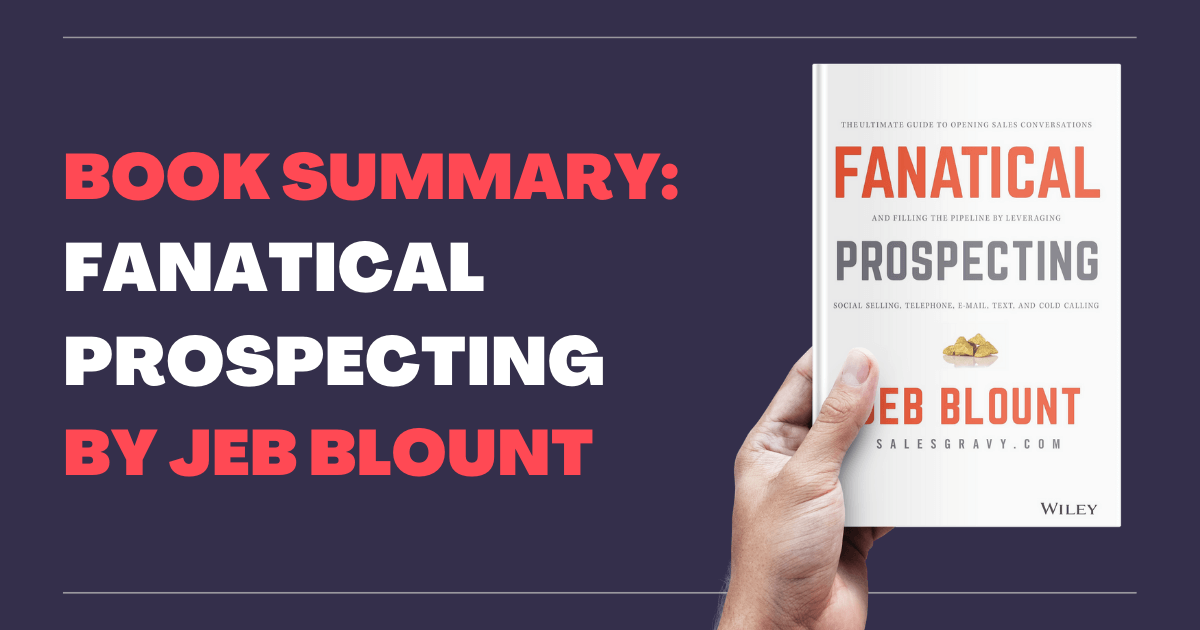 Fanatical Prospecting by Jeb Blount (Book summary)