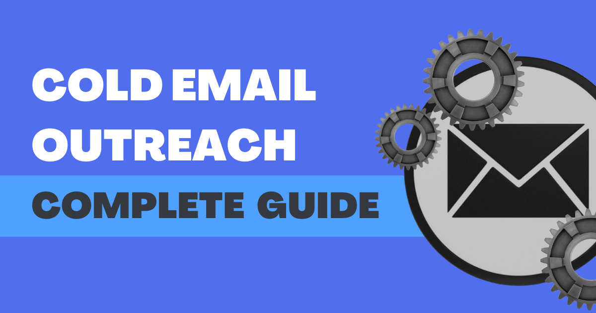 Cold Email Outreach for startups (Complete Guide)