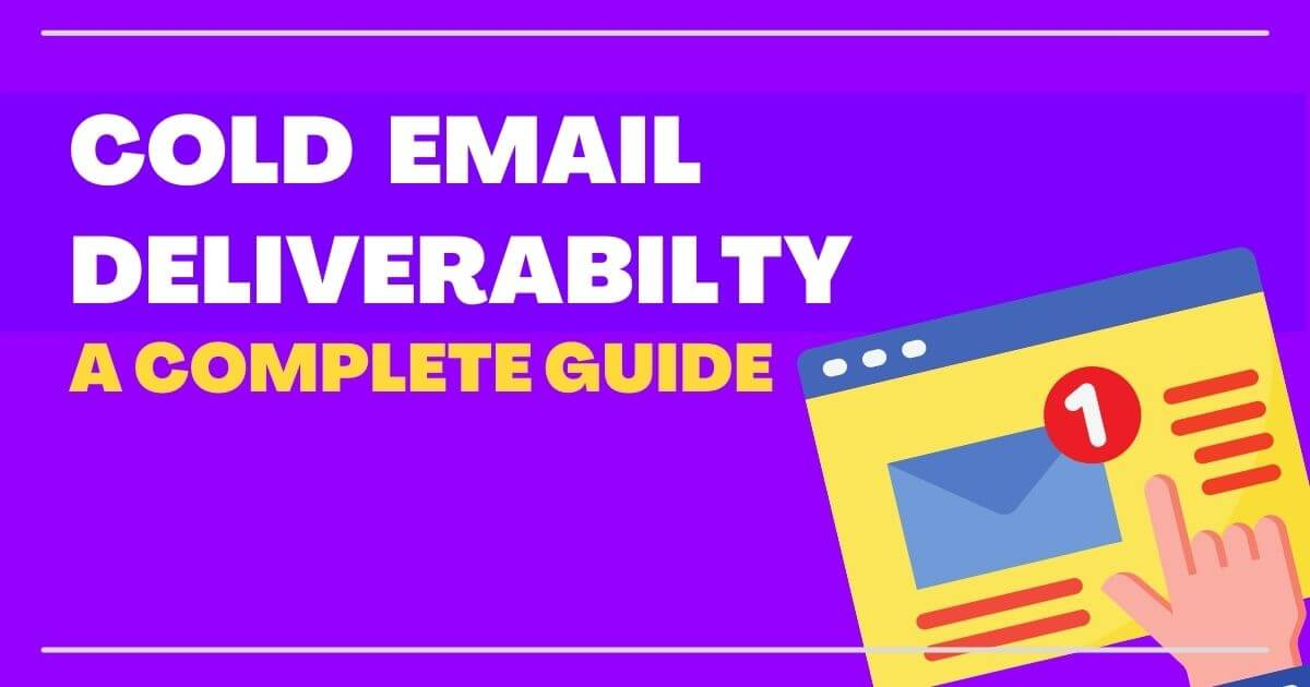 Cold Email Deliverability Guide for Sales