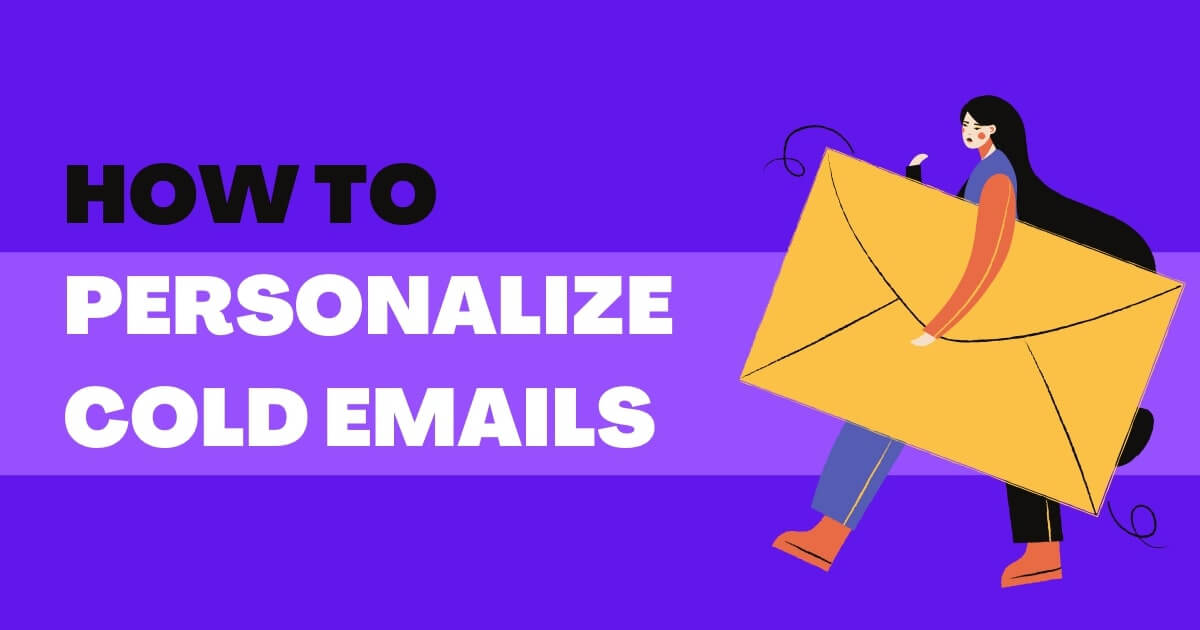 Top 9 Ways to Personalize Cold Emails