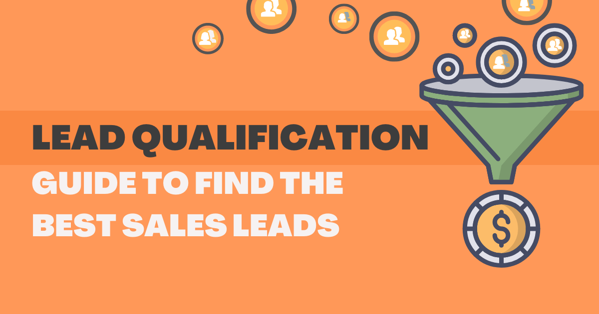 Lead Qualification: Guide to find the Best Sales Leads