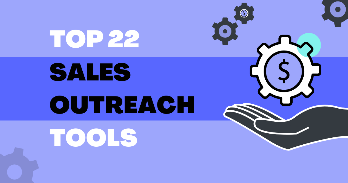 Top 22 Outreach Tools for Sales