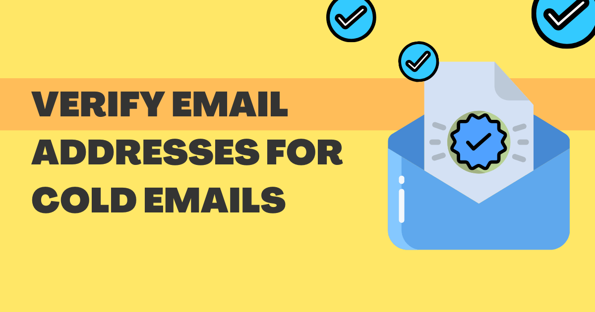 How to Verify Email Addresses for Cold Emails?