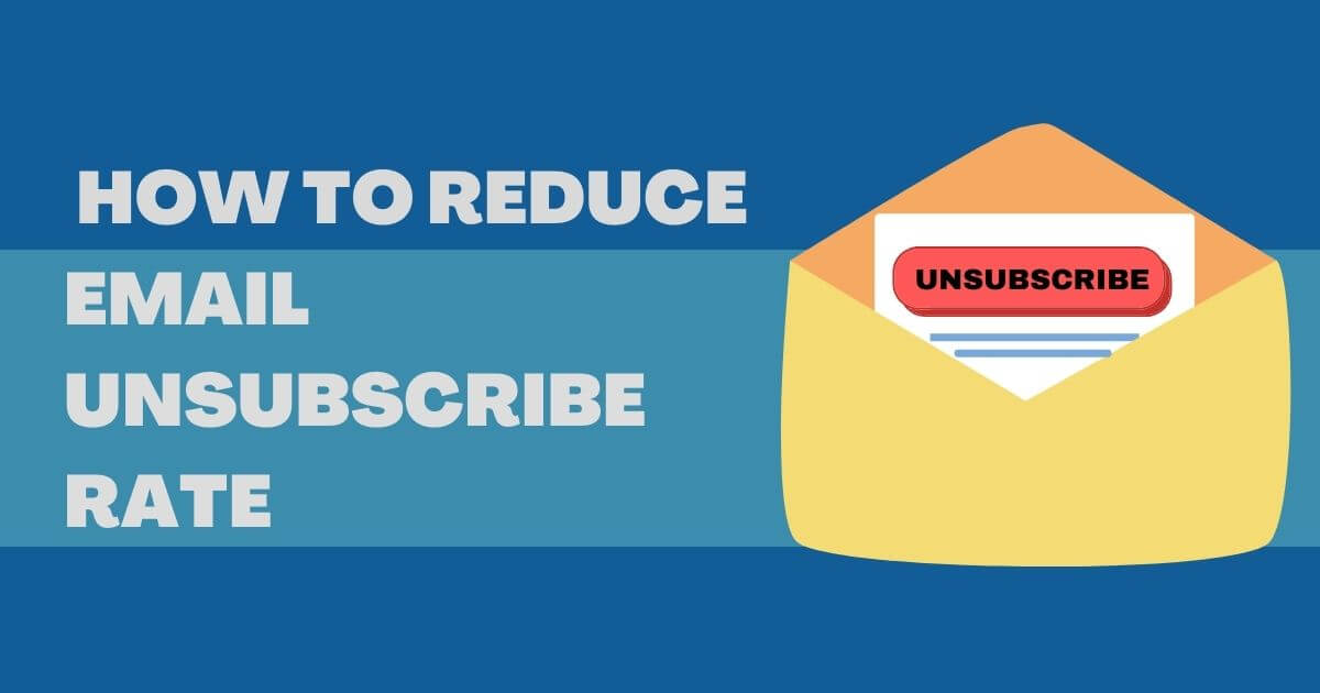 Ways to Reduce Email Unsubscribe Rate