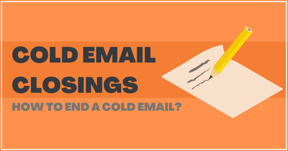 Best Email Closings: How to End a Cold Email