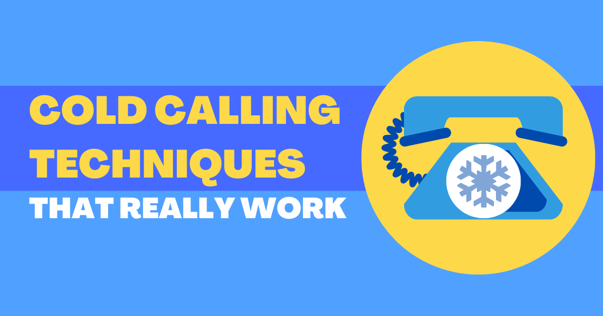 15 Cold Calling Techniques That Really Work