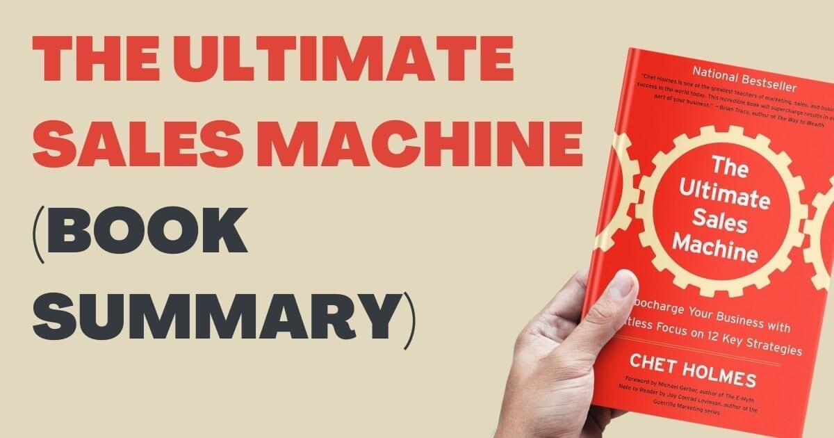 The Ultimate Sales Machine By Chet Holmes – Book Summary