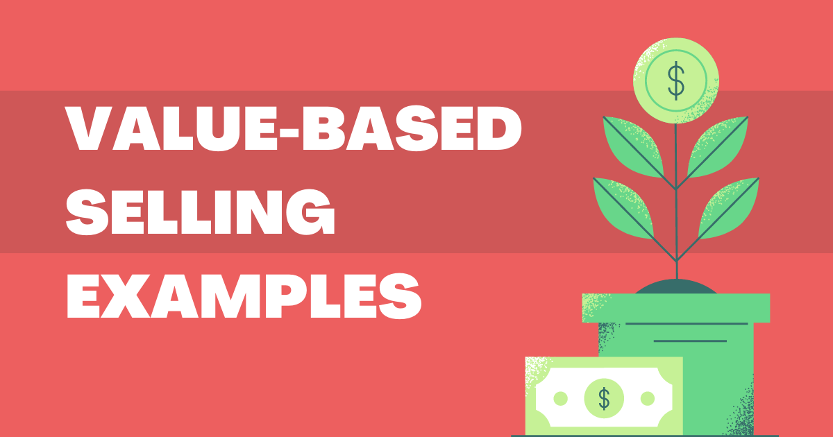 What is Value-Based Selling (with examples)
