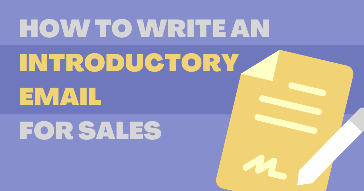 How to write an Introductory Email for sales: Tips, Examples, and Templates