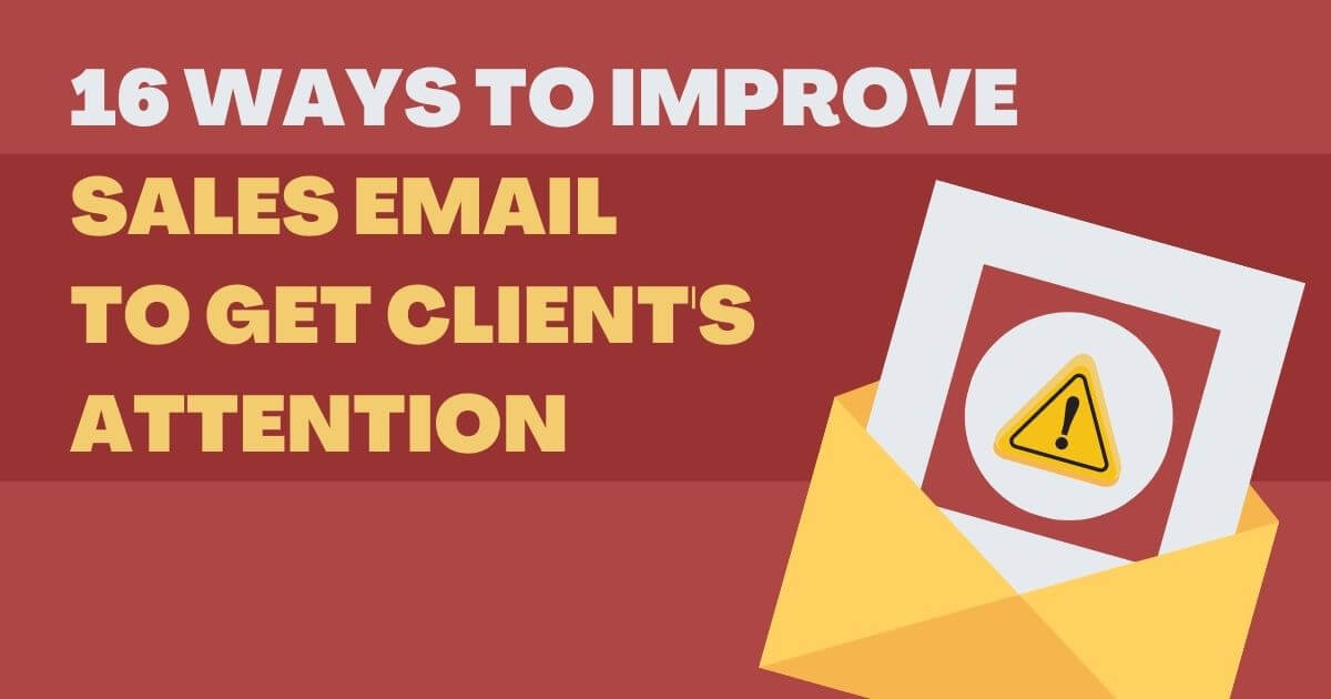 16 Ways To Improve Sales Email To Get Clients Attention