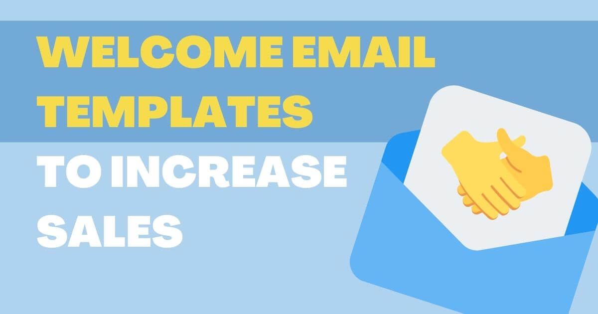 10 Welcome Email Templates to Grow Sales