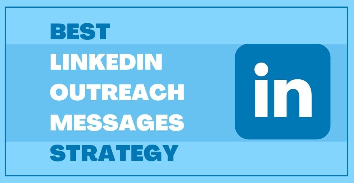Best LinkedIn Outreach Messages Strategy in 2022