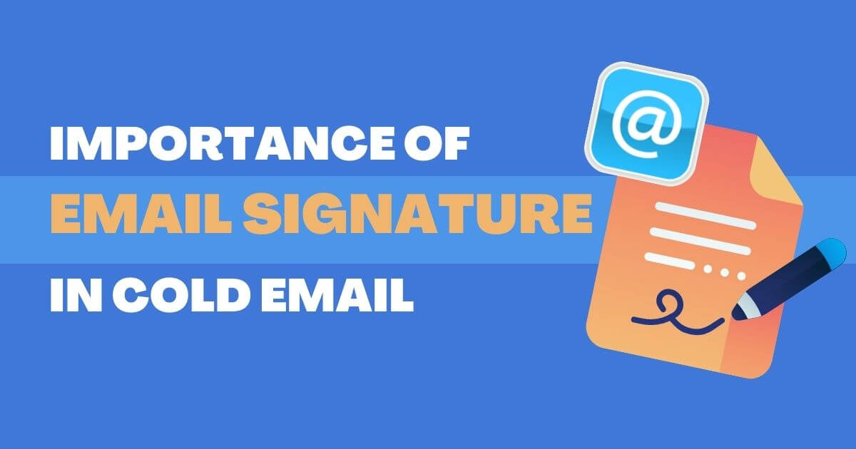 Email Signature and its Importance in Cold Emailing